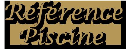 REFERENCE PISCINE CONSTRUCTEUR DE PISCINES EN GIRONDE